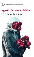 portada_trilogia-de-la-guerra_agustin-fernandez-mallo_201802071134